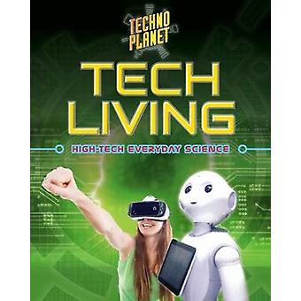 Tech Living by Kelly Spence - 9780778736196 Book