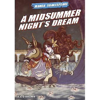 A Midsummer Night's Dream by Kate Brown - Richard Appignanesi - Nick