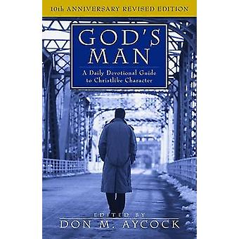 God's Man - A Daily Devotional Guide to Christlike Character (10th) by