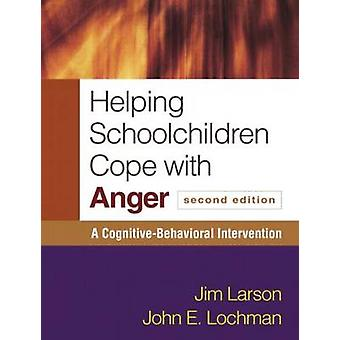 Helping Schoolchildren Cope with Anger - A Cognitive-Behavioral Interv