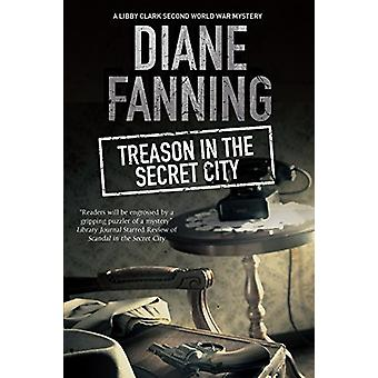 Treason in the Secret City - A World War Two Mystery Set in Tennessee