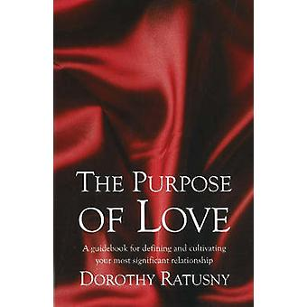 Purpose of Love - A Guidebook for Defining and Cultivating Your Most S