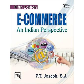 E-Commerce - An Indian Perspective by P. T. Joseph - 9788120351547 Book