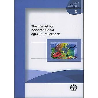 The Market for Non-Traditional Agricultural Exports - FAO Commodities