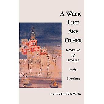 A Week Like Any Other : Novellas and Stories