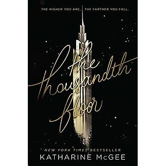 The Thousandth Floor by Katharine McGee - 9780062418609 Book