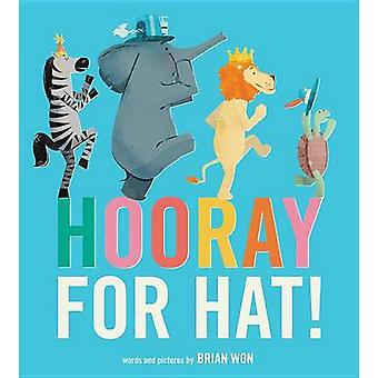 Hooray for Hat! (Board Book) by Brian Won - 9780544789883 Book