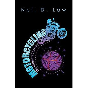 Motorcycling - The Ultimate Therapy by Neil D. Law - 9781788483537 Book