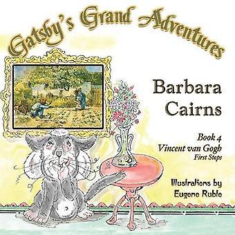 Gatsby's Grand Adventures Book 4: Vincent Van Gogh's� First Steps (Gatsby's Grand Adventures)