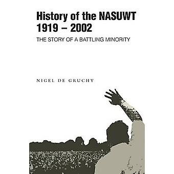 History of the NASUWT by de Gruchy & Nigel
