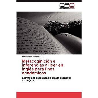 Metacoginicion E Inferencias Al Leer En Ingles Para Fines Academicos by S. Nchez C. & Francisco J.