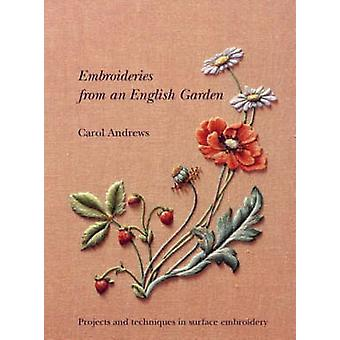 Embroideries From an English Garden by Andrews & Carol
