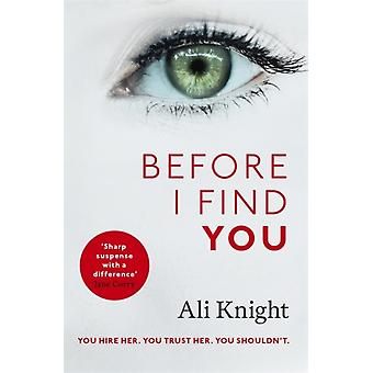 Before I Find You by Ali Knight