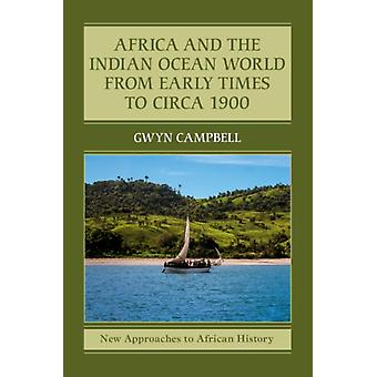 Africa and the Indian Ocean World from Early Times to Circa by Gwyn Campbell