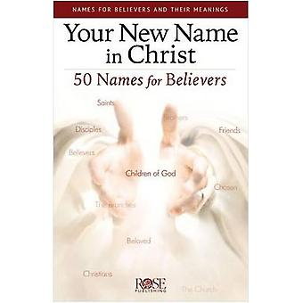 Your New Name in Christ - 50 Names for Believers by Rose Publishing -