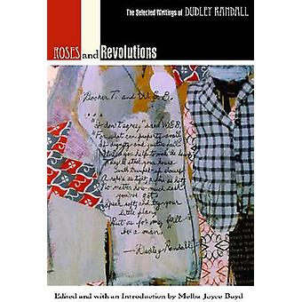 Roses and Revolutions The Selected Writings of Dudley Randall von Boyd & Melba Joyce