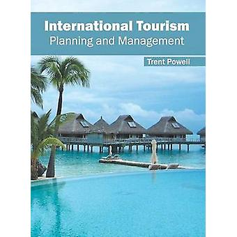 International Tourism Planning and Management by Powell & Trent