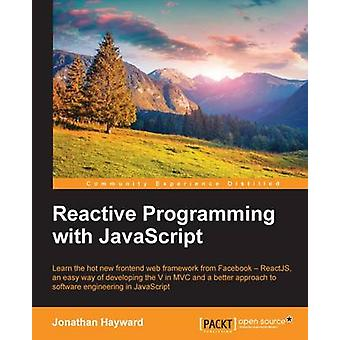 Reactive Programming with JavaScript by Hayward & Jonathan