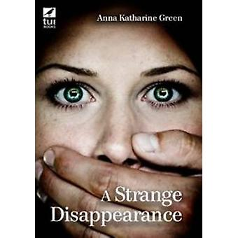 A Strange Disappearance Large Print by Green & Anna Katharine