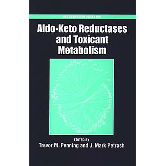 AldoKeto Reductases and Toxicant Metabolism by Petrash & J. Mark