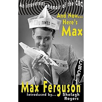 And Now... Heres Max by Ferguson & Max