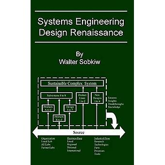 Systems Engineering Design Renaissance by Sobkiw & Walter
