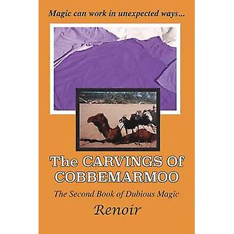 The Carvings of Cobbemarmoo The Second Book of Dubious Magic by Renoir
