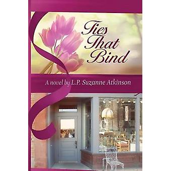 Ties That Bind by Atkinson & L. P. Suzanne