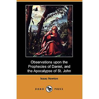 Observations Upon the Prophecies of Daniel and the Apocalypse of St. John Dodo Press by Newton & Isaac