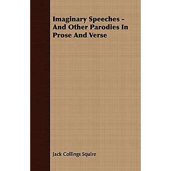 Imaginary Speeches  And Other Parodies in Prose and Verse by Squire & Jack Collings