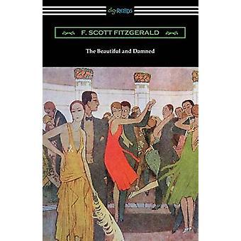Die schönen und verdammten von Fitzgerald & F. Scott