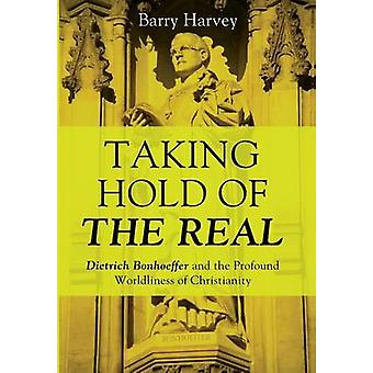 Taking Hold of the Real by Harvey & Barry