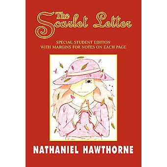 The Scarlet Letter Special Student Edition with Special Note Margins by Hawthorne & Nathaniel