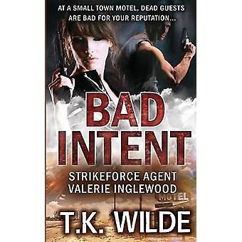 Bad Intent Strikeforce Agent Valerie Inglewood by Wilde & T.K.