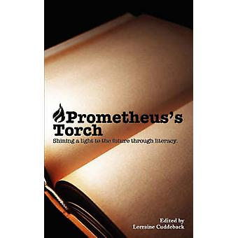 Prometheuss Torch Shining a Light to the Future Through Literacy by Cuddeback & Lorraine