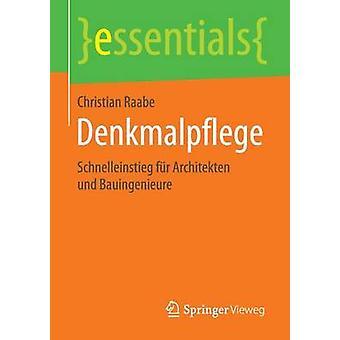Denkmalpflege  Schnelleinstieg fr Architekten und Bauingenieure by Raabe & Christian
