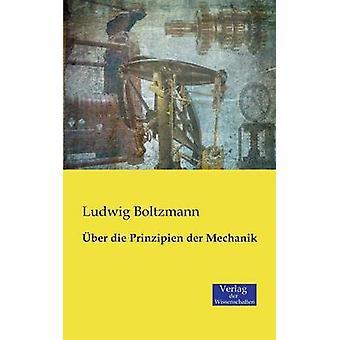 ber die Prinzipien der Mechanik by Boltzmann & Ludwig