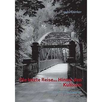 Die letzte Reise... Hinter den Kulissen by Danker & Frauke