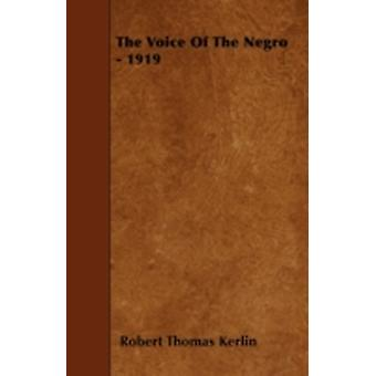 The Voice Of The Negro  1919 by Kerlin & Robert Thomas
