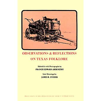 Observations  Reflections on Texas Folklore by Abernethy & Francis Edward