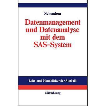 Datenmanagement Und Datenanalyse Mit Dem SASSystem by Schendera & Christian Fg