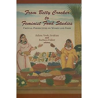 From Betty Crocker to Feminist Food Studies - Critical Perspectives on