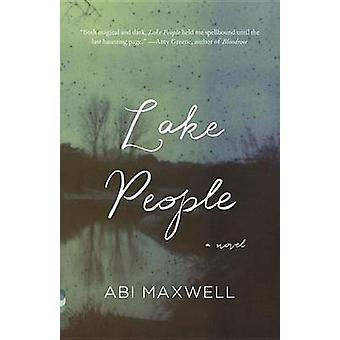 Lake People by Abi Maxwell - 9780345802750 Book