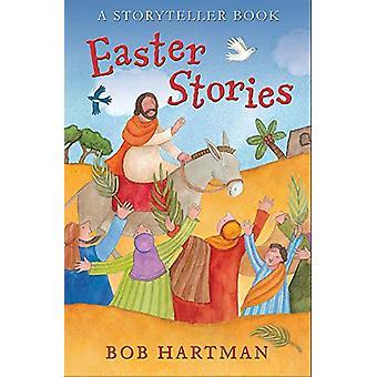 Easter Stories - A Storyteller Book di Bob Hartman - 9780745978093 Libro