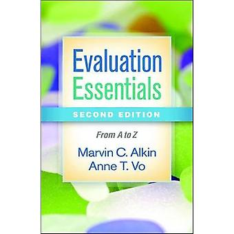 Evaluation Essentials - Second Edition - From A to Z by Marvin C. Alki