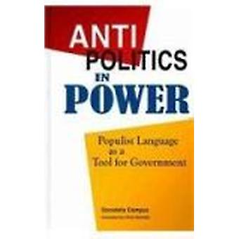 Antipolitics in Power - Populist Language as a Tool for Government by