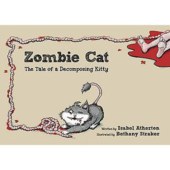 Zombie Cat - The Tale of a Decomposing Kitty door Isabel Atherton - 9781