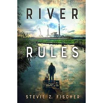 River Rules by Stevie Fischer - 9781732743472 Book