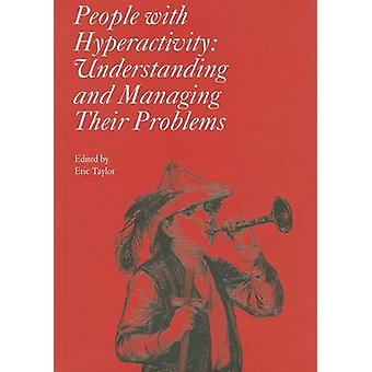 People with Hyperactivity - Understanding and Managing Their Problems