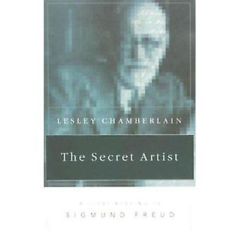 The Secret Artist - A Close Reading of Sigmund Freud by Lesley Chamber